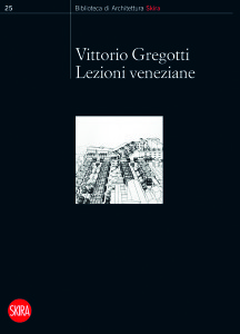 0284 COP_10094_Gregotti_Lezioni_Veneziane_ok:cop/arte classica