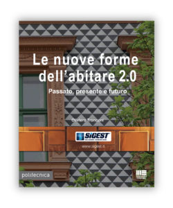 Sigest ha promosso la realizzazione di due volumi del Politecnico di Milano dal titolo «Le nuove forme dell'abitare» (2012) e «Le nuove forme dell'abitare 2.0» (2015).