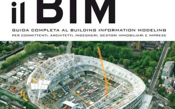 Il Bim. Guida completa al Building Information Modeling