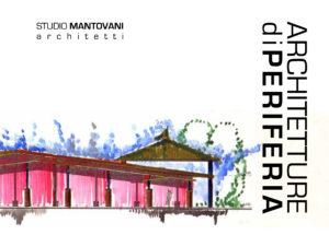 Mantovani ArchitetturePeriferia